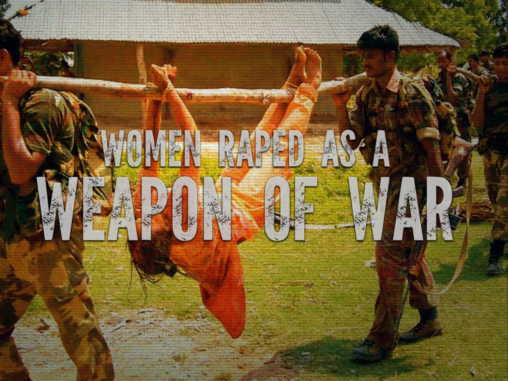 WOMEN RAPED AS A WEAPON OF WAR