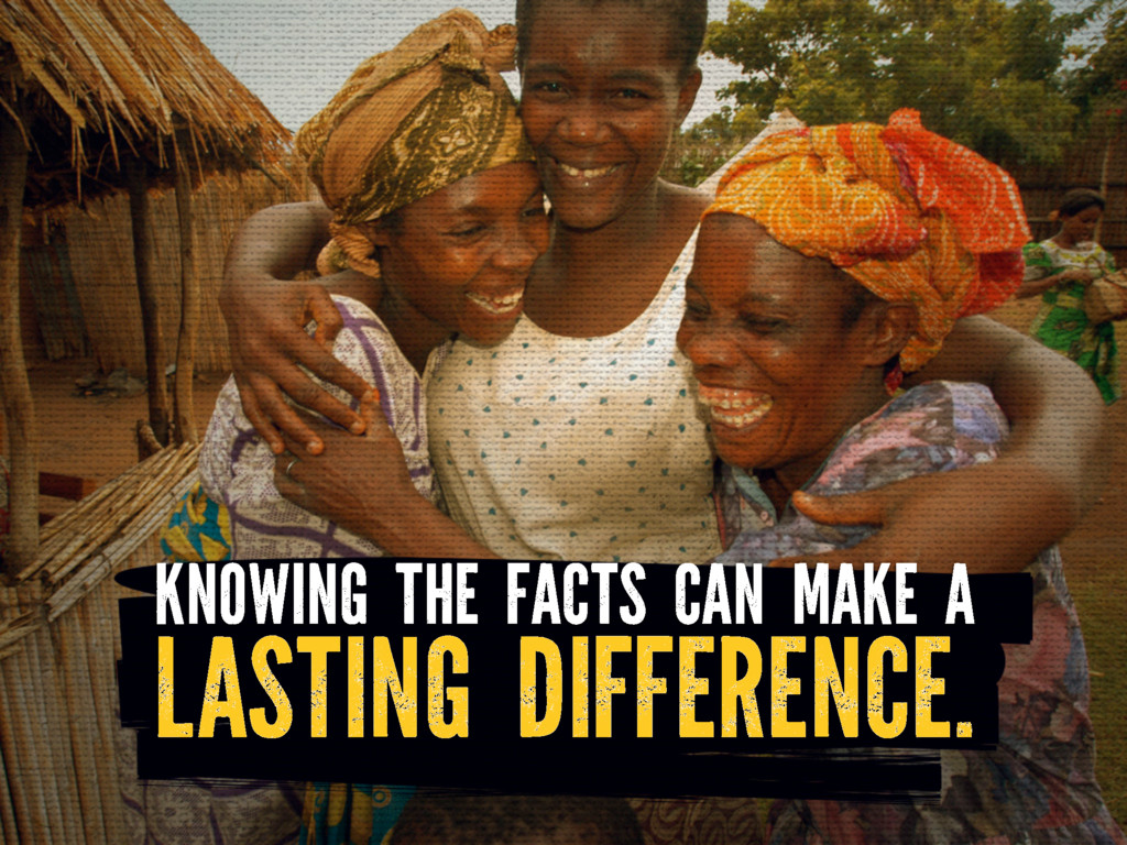 KNOWING THE FACTS CAN MAKE A LASTING DIFFERENCE.