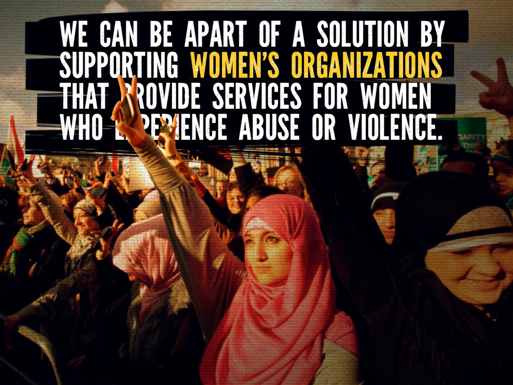 WE CAN BE APART OF A SOLUTION BY SUPPORTING WOM...