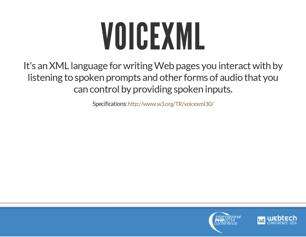 VOICEXML It's an XML language for writing Web p...