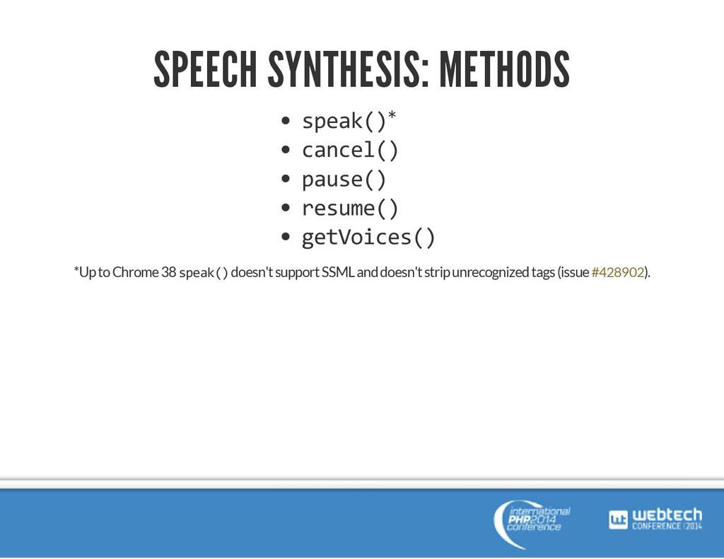 SPEECH SYNTHESIS: METHODS speak()* cancel() pau...