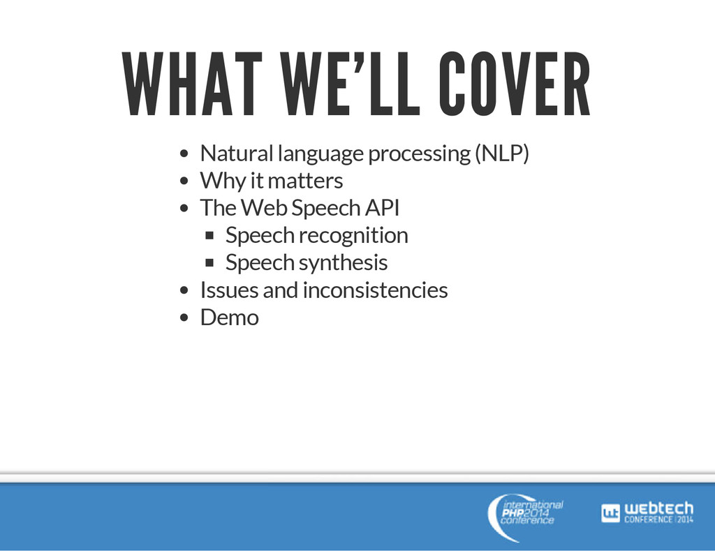 WHAT WE'LL COVER Natural language processing (N...