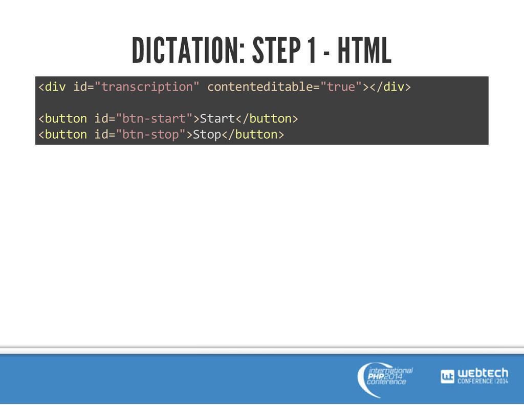 "DICTATION: STEP 1 - HTML <div id=""transcription..."