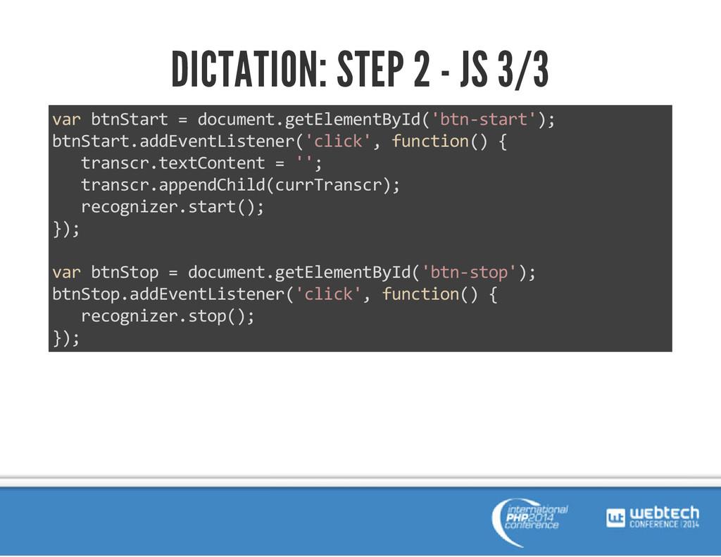 DICTATION: STEP 2 - JS 3/3 var btnStart = docum...