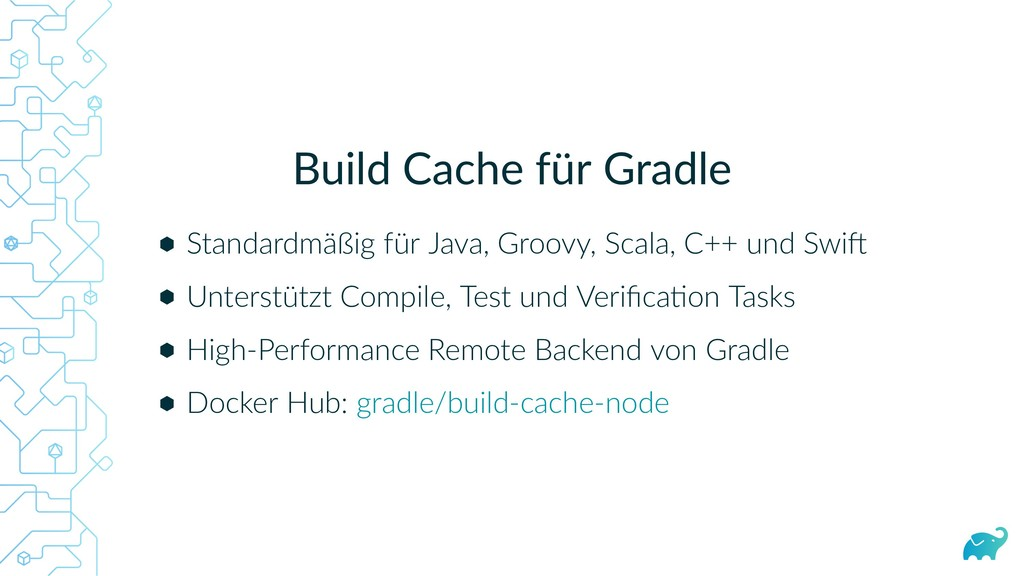 Build Cache für Gradle Standardmäßig für Java, ...