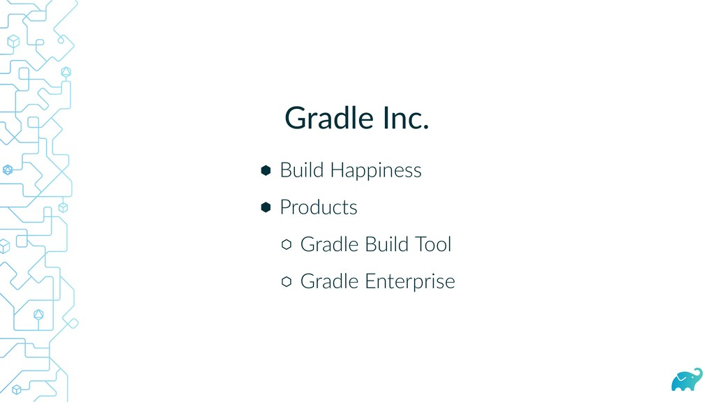 Gradle Inc. Build Happiness Products Gradle Bui...