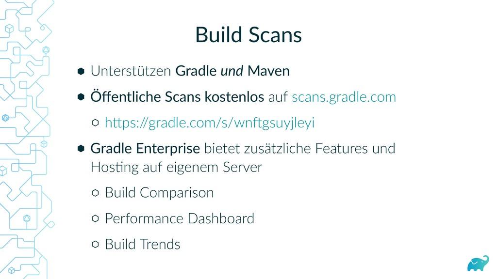 Build Scans Unterstützen Gradle und Maven Öffent...