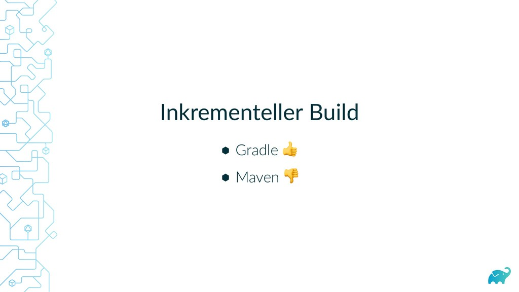 Inkrementeller Build Gradle Maven