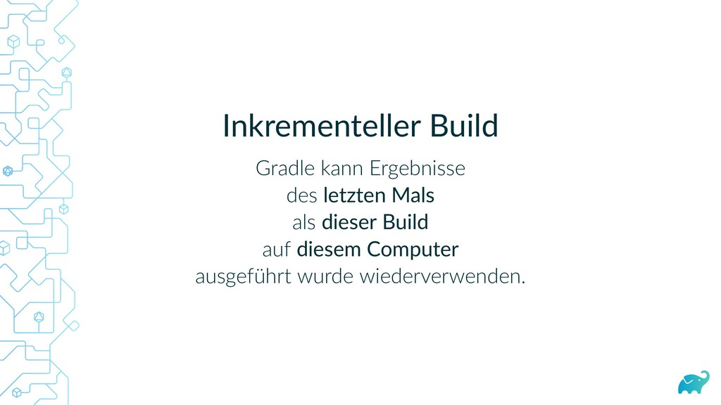 Inkrementeller Build Gradle kann Ergebnisse des...