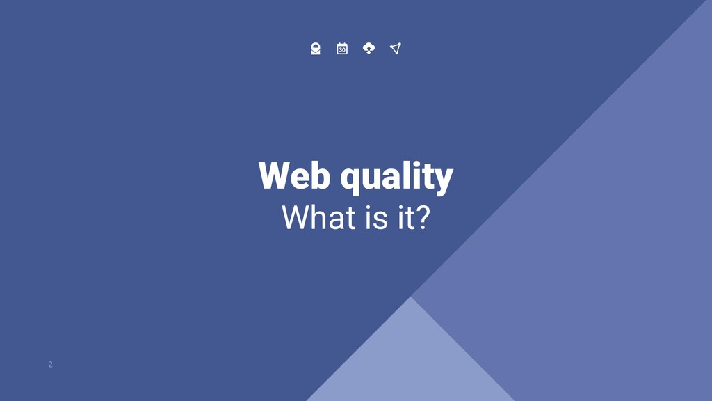 Web quality What is it? 2