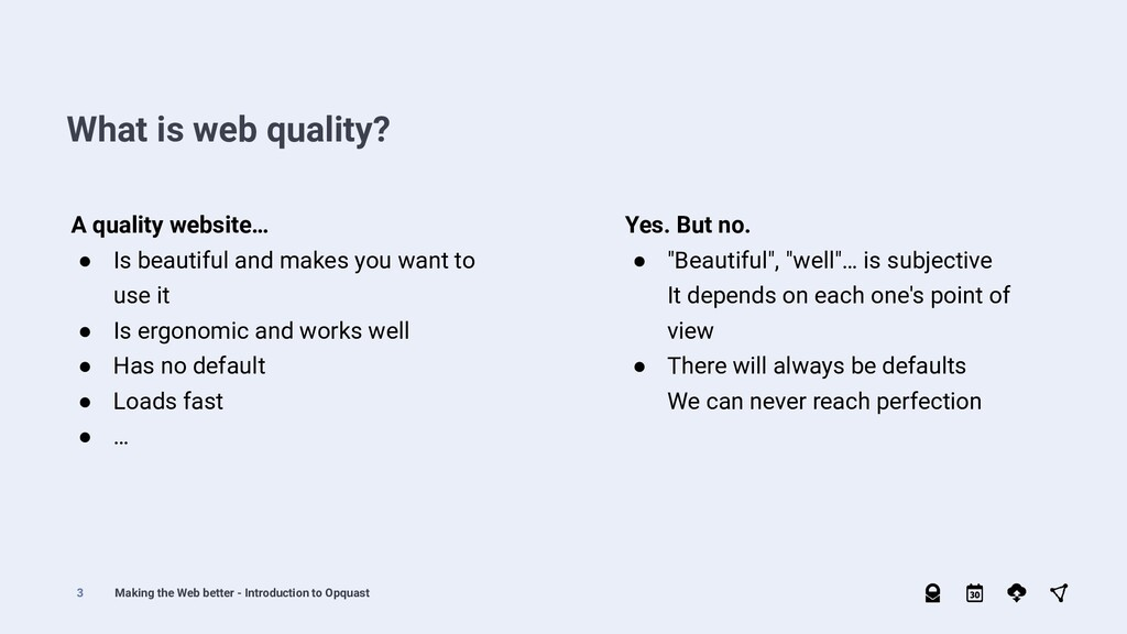 What is web quality? A quality website… ● Is be...