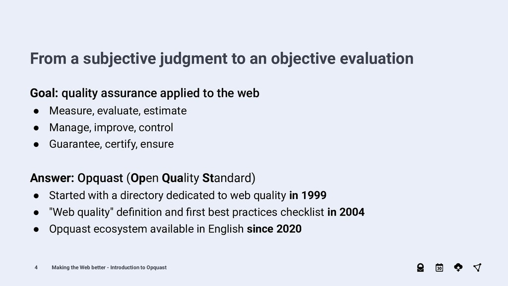 4 Goal: quality assurance applied to the web ● ...