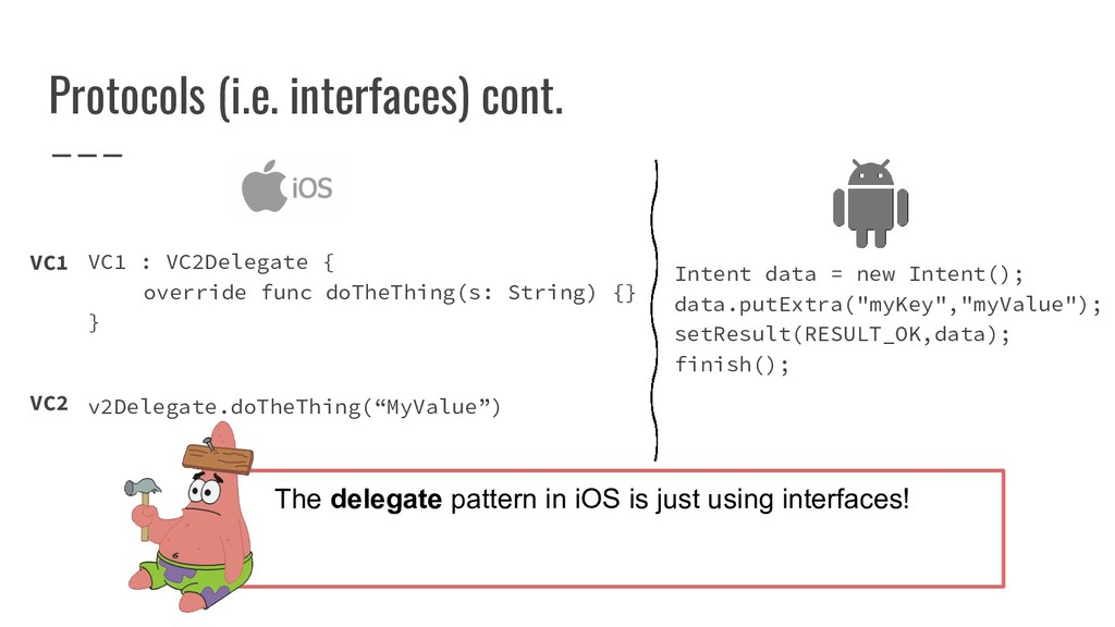 Protocols (i.e. interfaces) cont. VC1 The deleg...