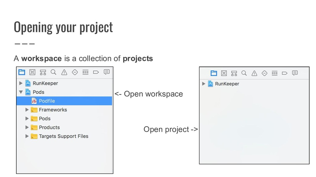 A workspace is a collection of projects <- Open...
