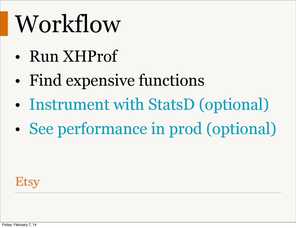 Workflow • Run XHProf • Find expensive function...