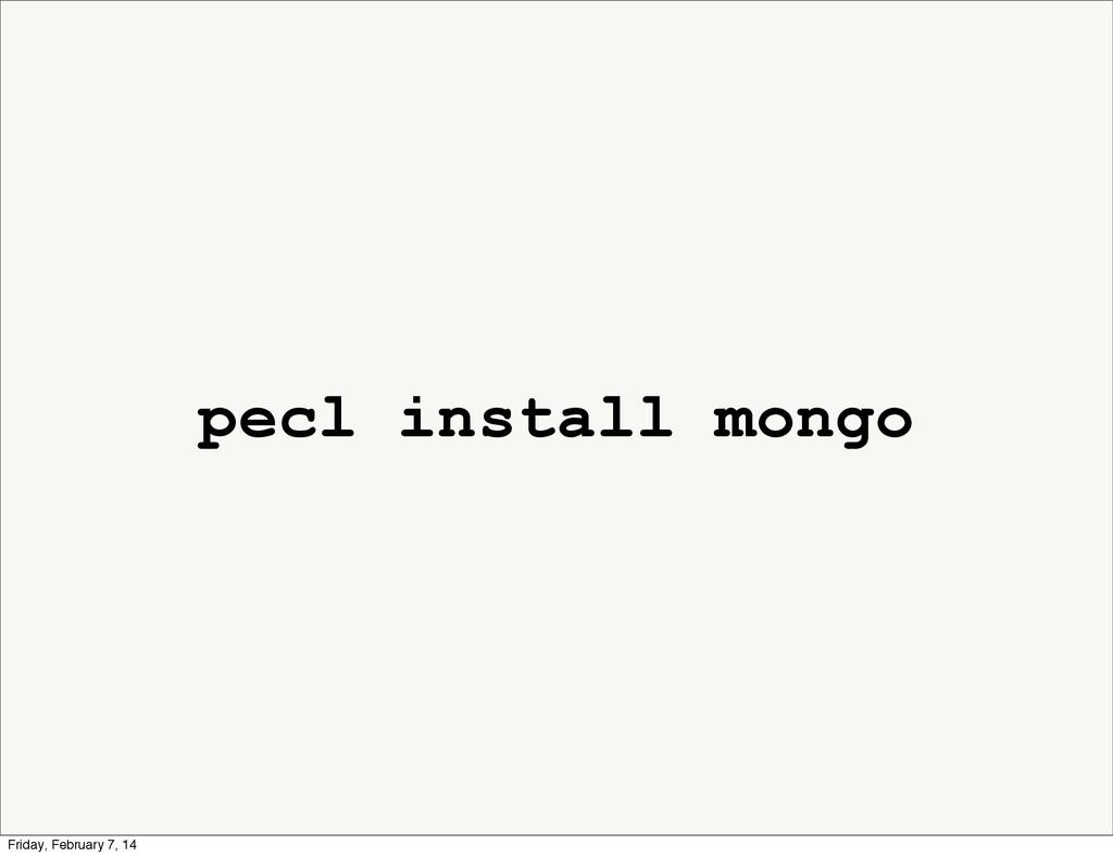pecl install mongo Friday, February 7, 14