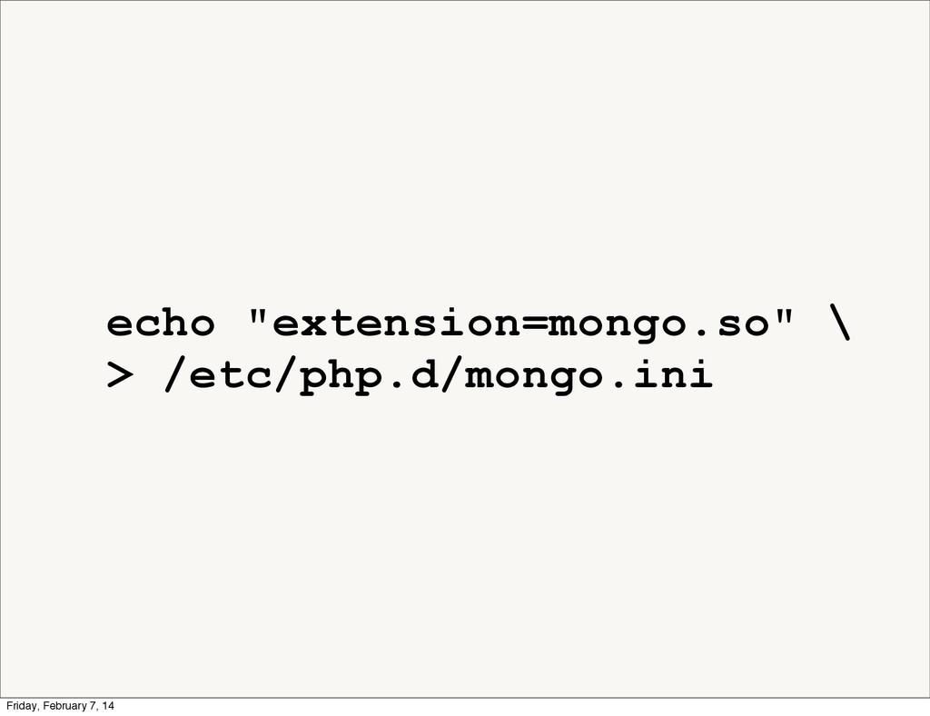 """echo """"extension=mongo.so"""" \ > /etc/php.d/mongo...."""