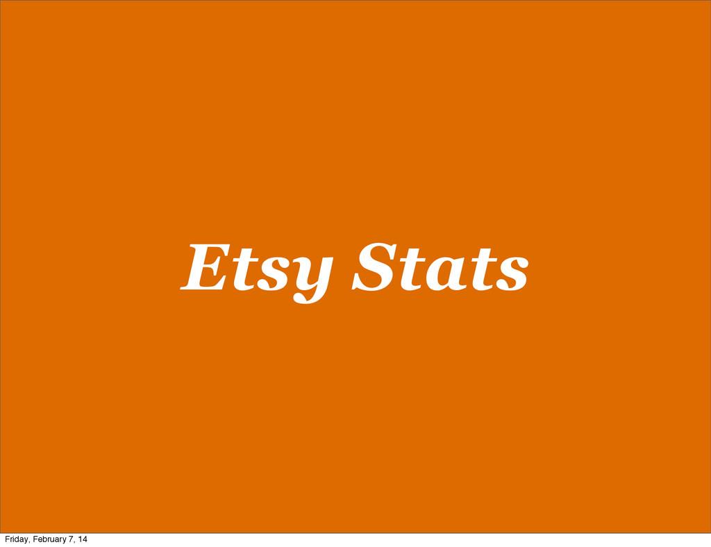 Etsy Stats Friday, February 7, 14