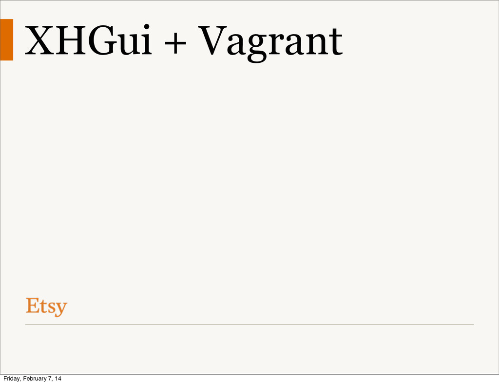 XHGui + Vagrant Friday, February 7, 14