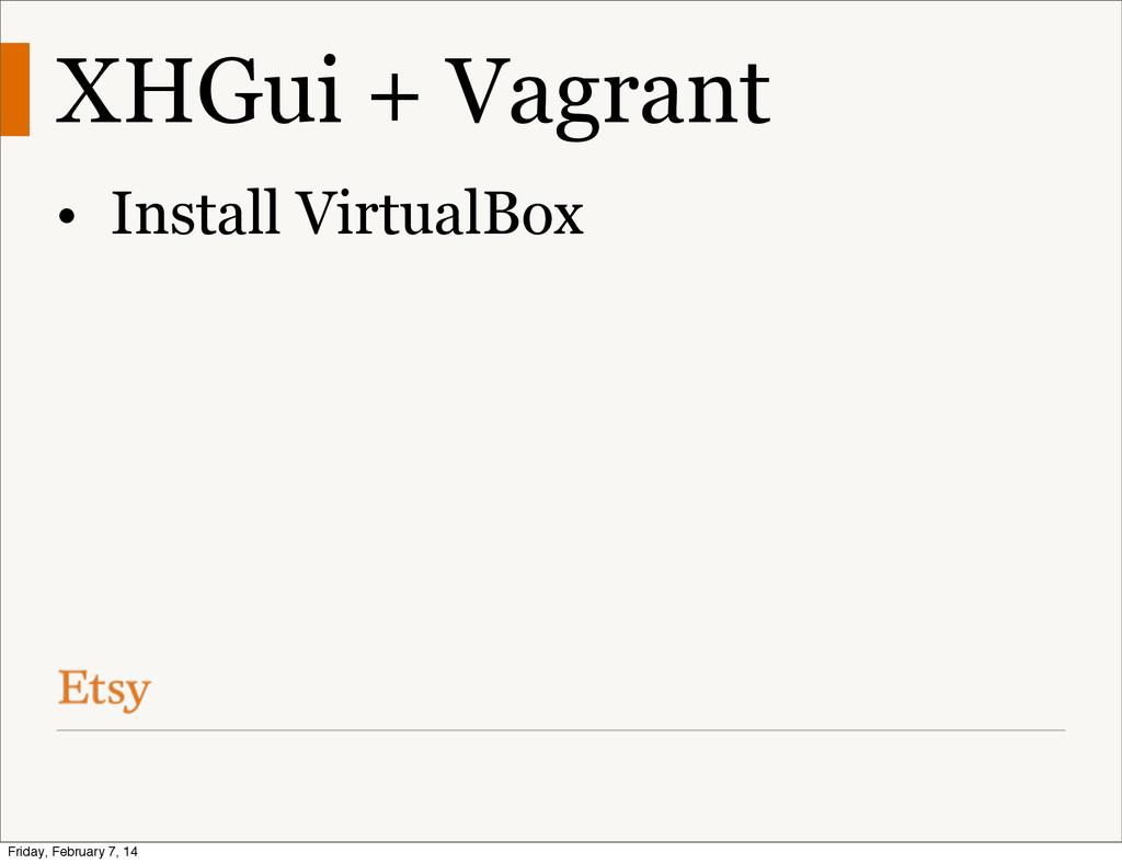 XHGui + Vagrant • Install VirtualBox Friday, Fe...