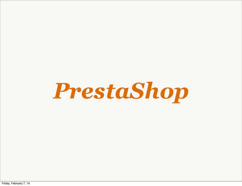 PrestaShop Friday, February 7, 14