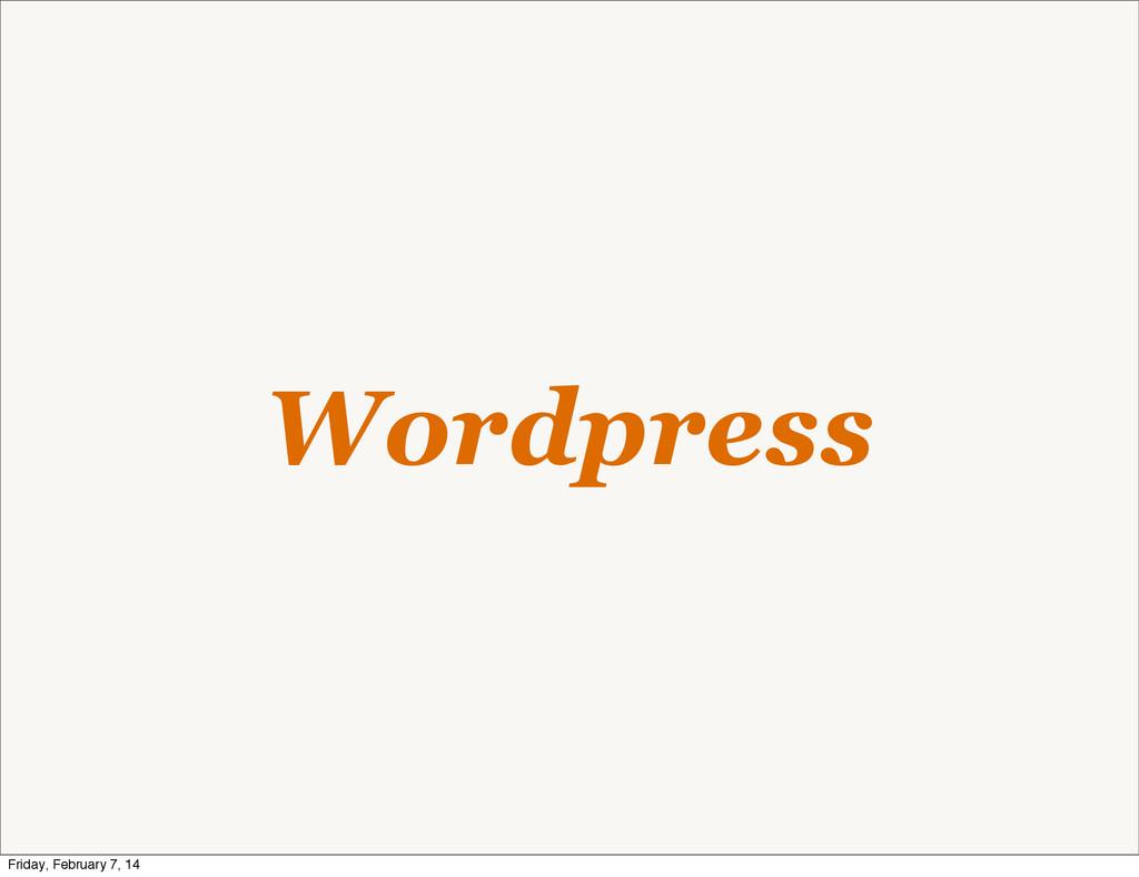 Wordpress Friday, February 7, 14