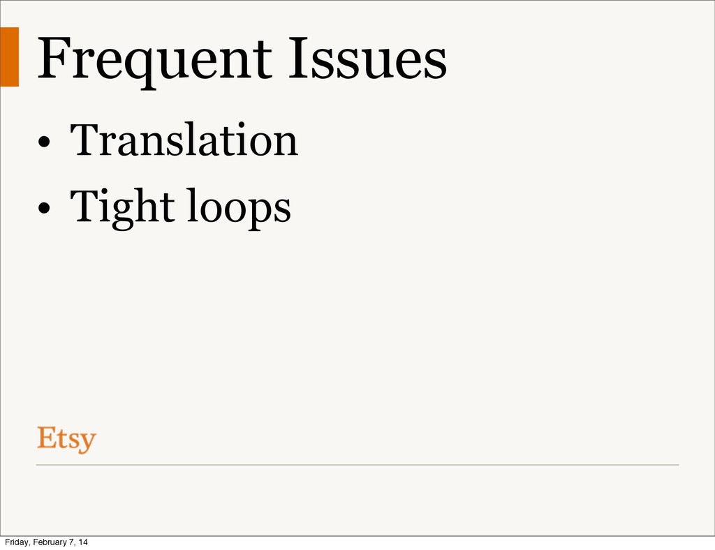 Frequent Issues • Translation • Tight loops Fri...