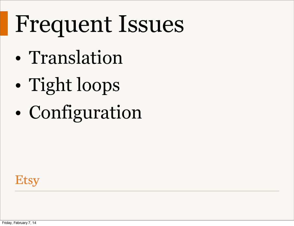 Frequent Issues • Translation • Tight loops • C...