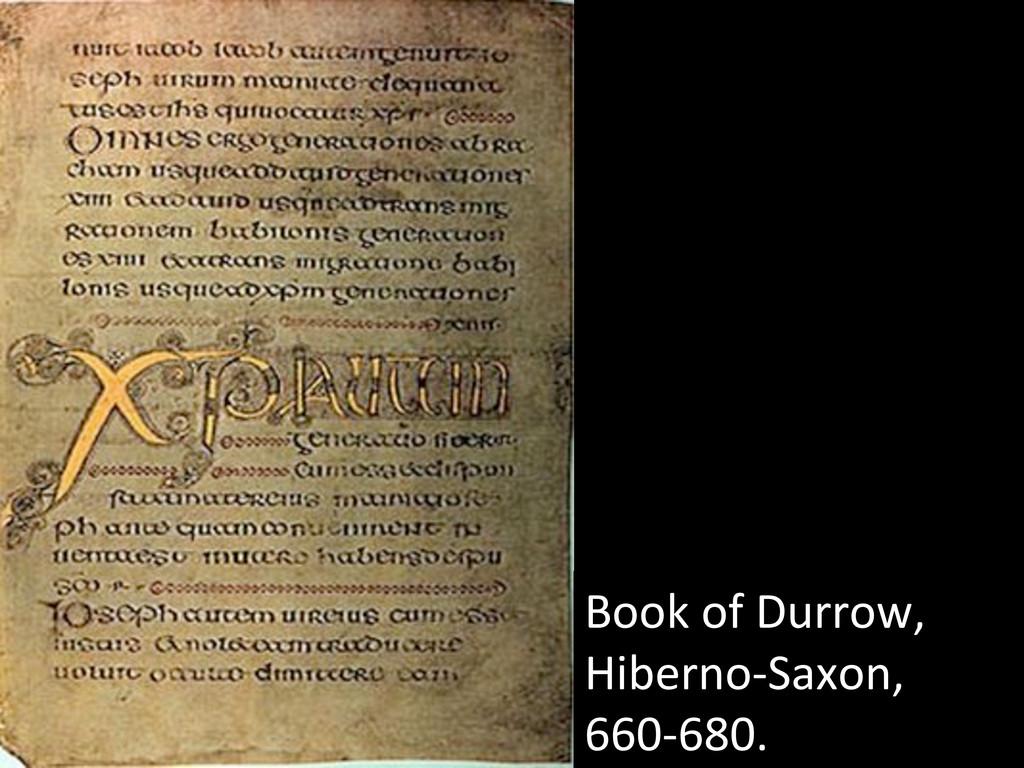 Book of Durrow,  Hiberno-‐Saxon,  ...