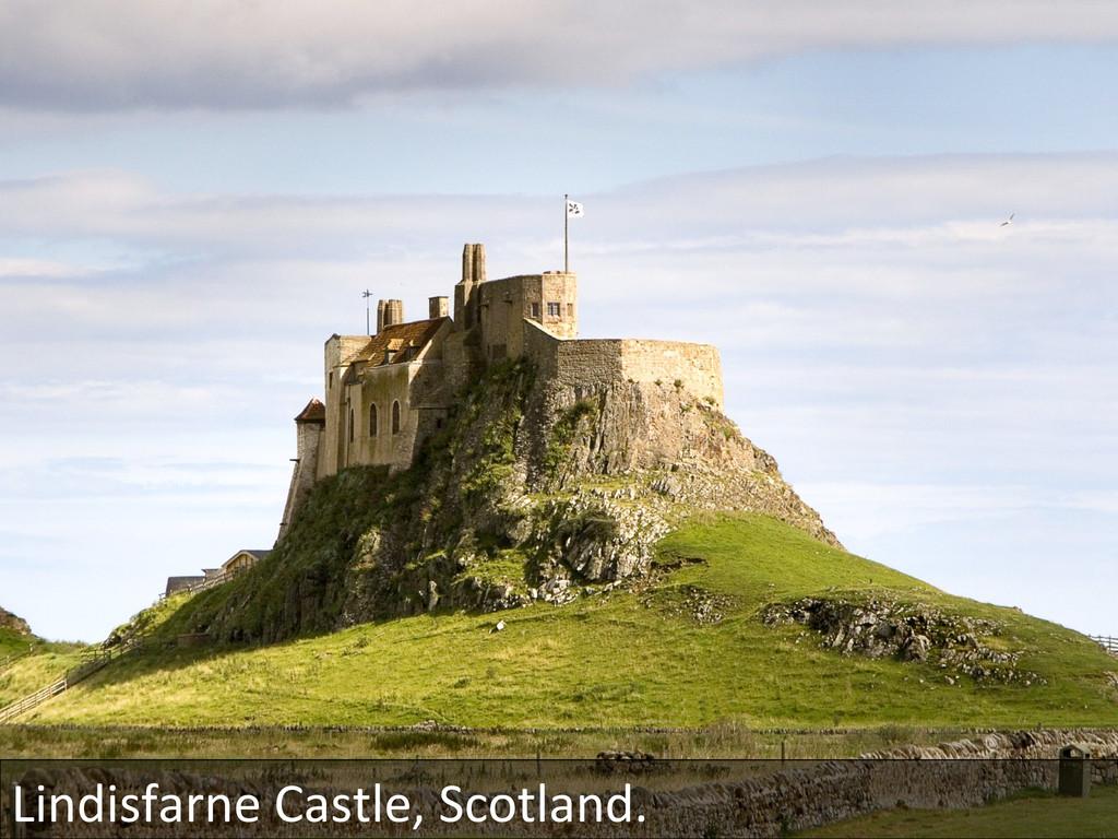 Lindisfarne Castle, Scotland.