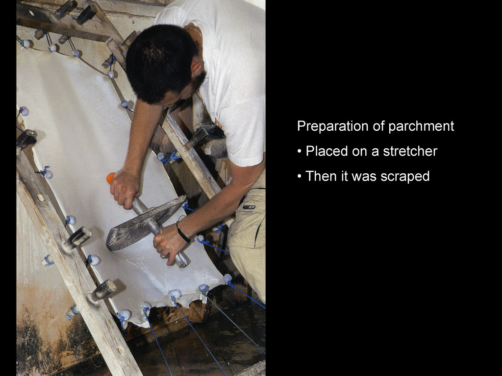 Preparation of parchment • Placed on a stretch...