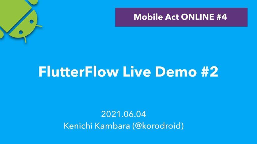 2021.06.04   Kenichi Kambara (@korodroid) Mobil...