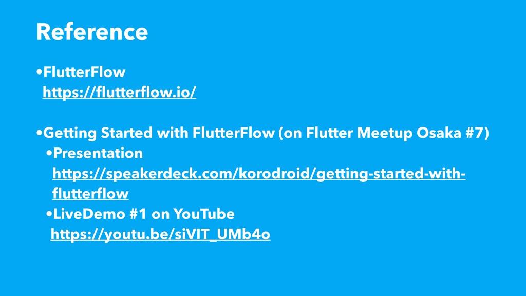 •FlutterFlow  https:// fl utter fl ow.io/   •G...