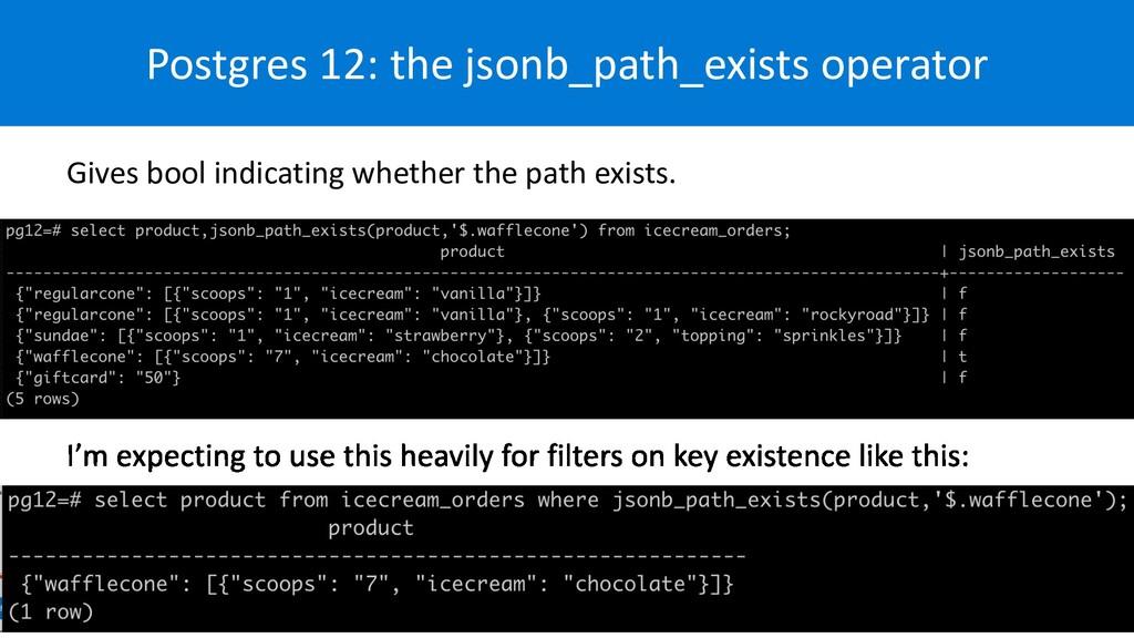 Postgres 12: the jsonb_path_exists operator Giv...