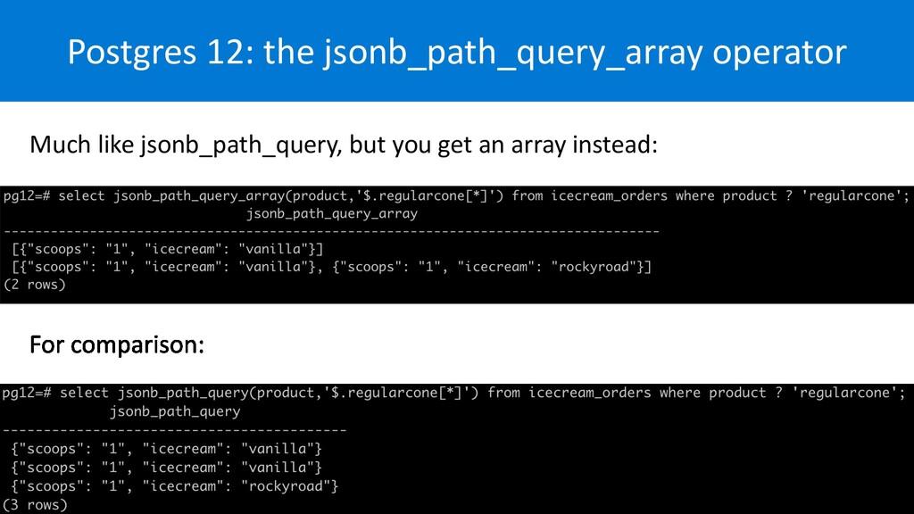 Postgres 12: the jsonb_path_query_array operato...
