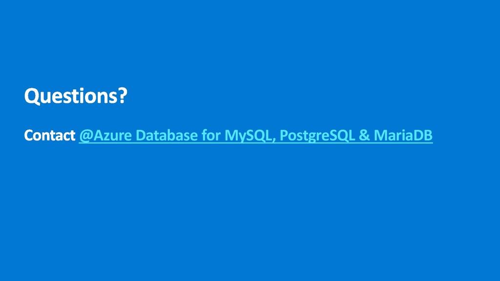 @Azure Database for MySQL, PostgreSQL & MariaDB