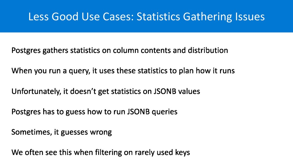 Less Good Use Cases: Statistics Gathering Issues