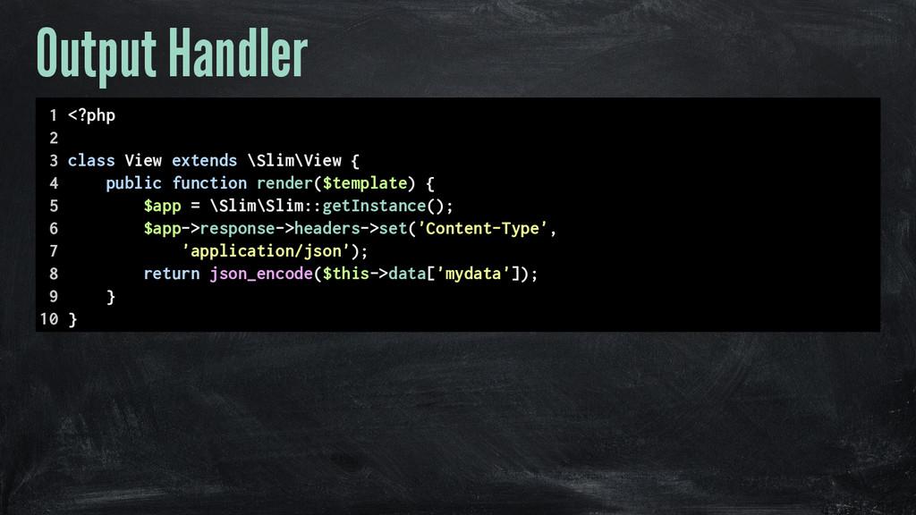 Output Handler 1 <?php 2 3 class View extends \...