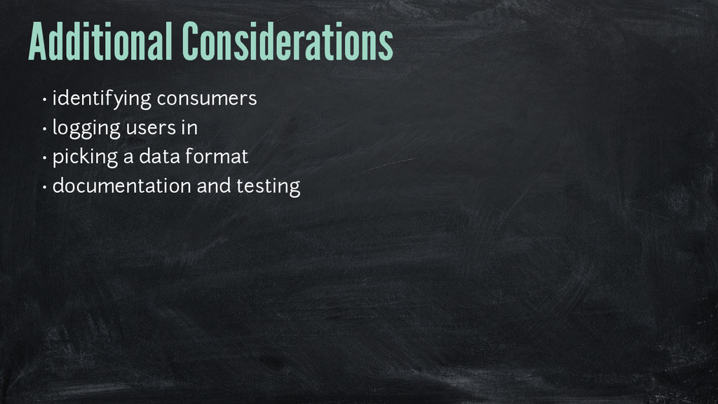Additional Considerations • identifying consume...