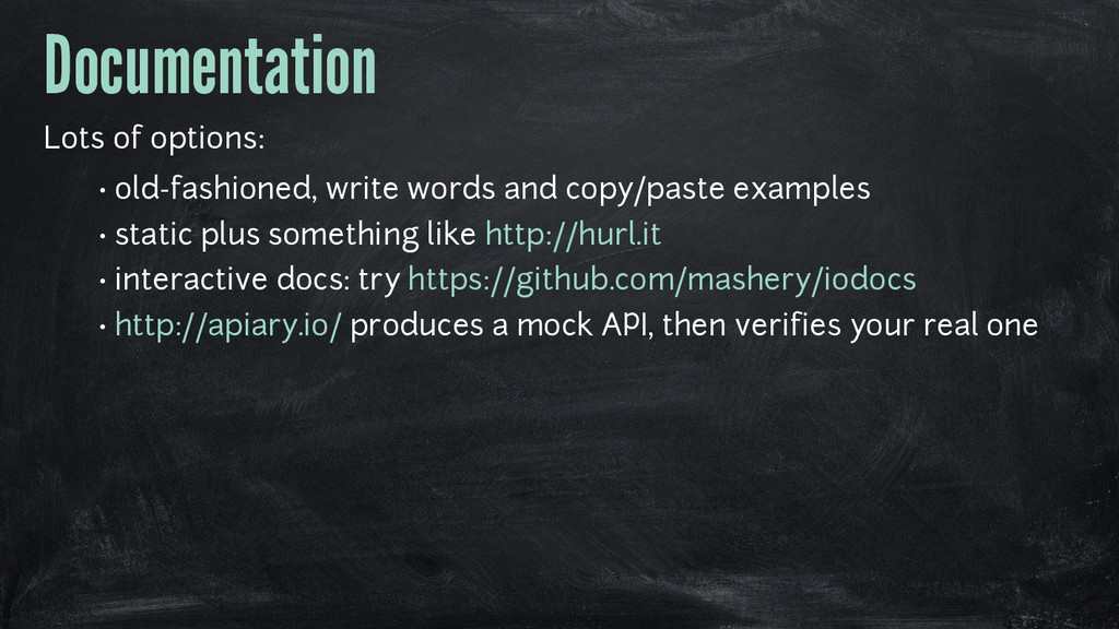 Documentation Lots of options: • old-fashioned,...