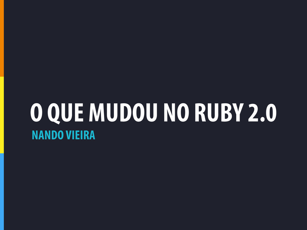 O QUE MUDOU NO RUBY 2.0 NANDO VIEIRA