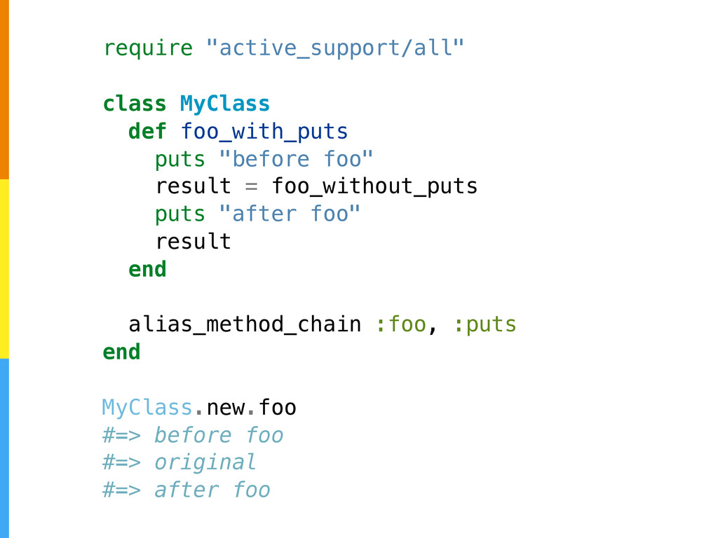 "require ""active_support/all"" class MyClass def ..."