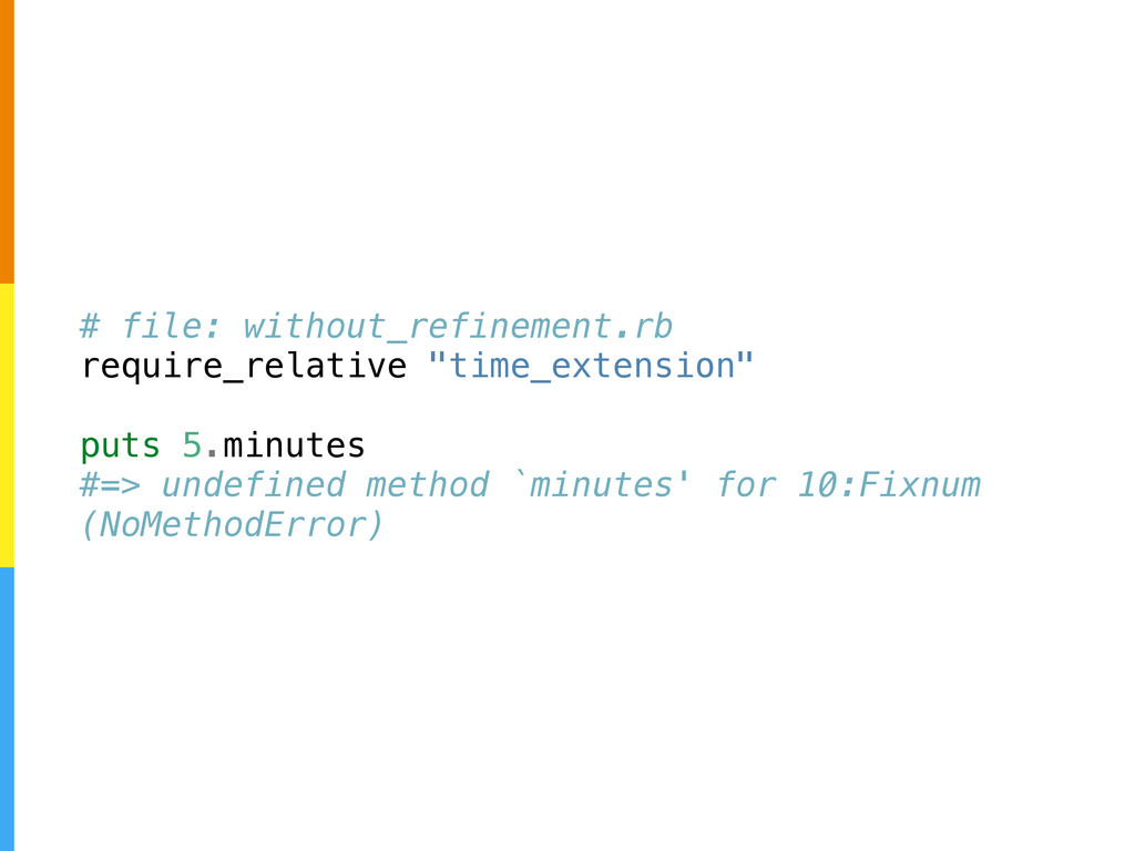 # file: without_refinement.rb require_relative ...