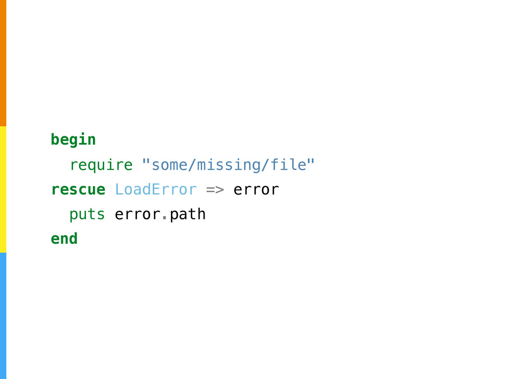 "begin require ""some/missing/file"" rescue LoadEr..."