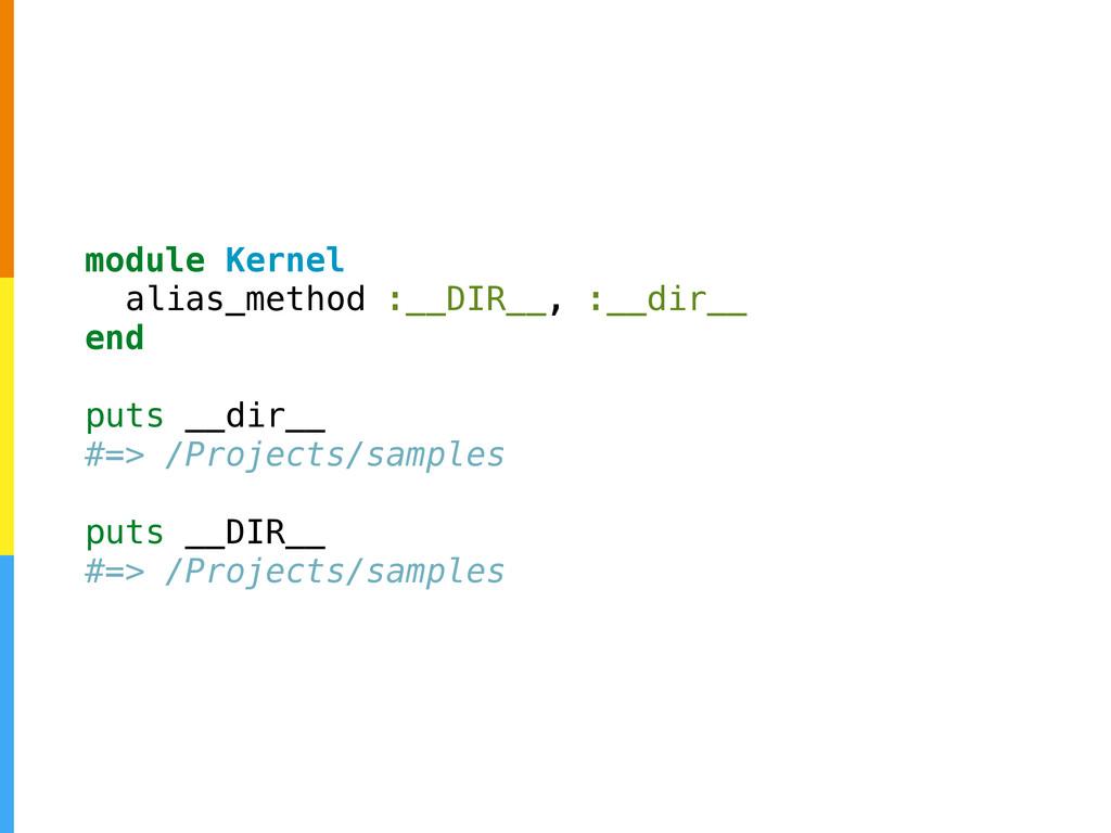 module Kernel alias_method :__DIR__, :__dir__ e...