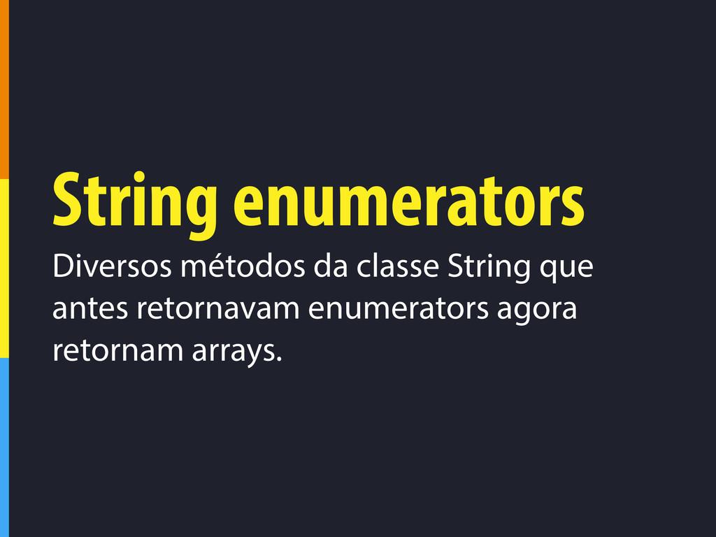String enumerators Diversos métodos da classe S...