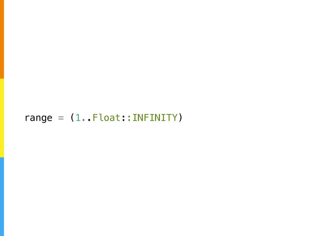 range = (1..Float::INFINITY)