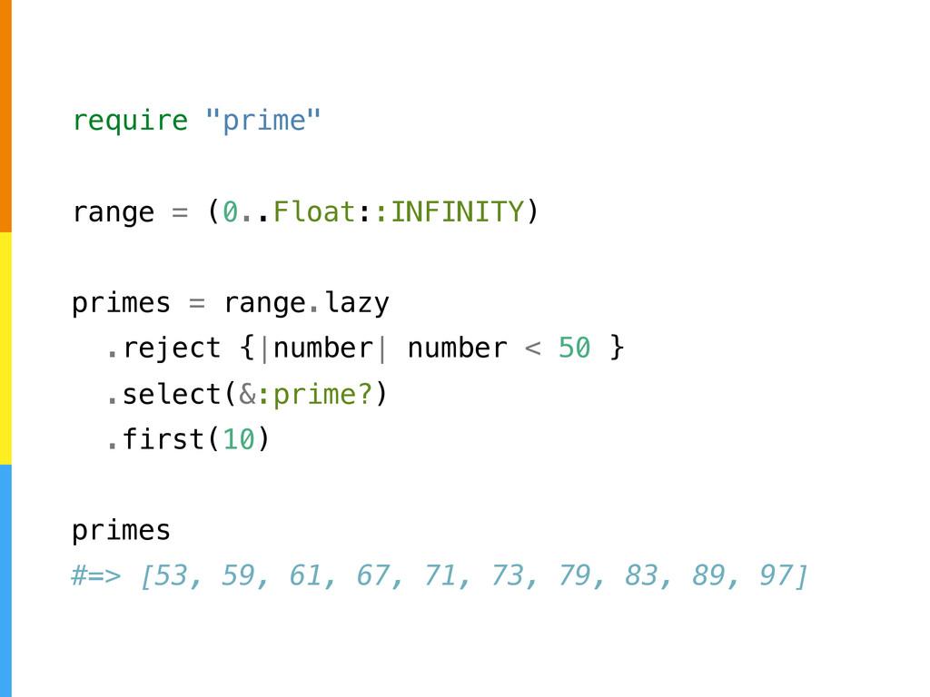 "require ""prime"" range = (0..Float::INFINITY) pr..."