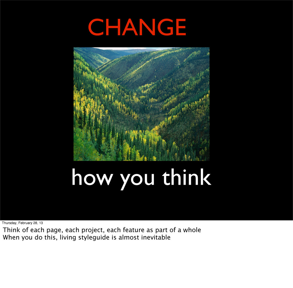 CHANGE how you think Thursday, February 28, 13 ...