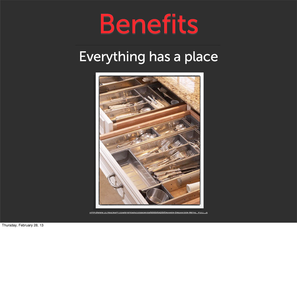 Benefits Everything has a place http://www.ultr...